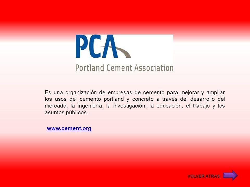 Es una organización de empresas de cemento para mejorar y ampliar los usos del cemento portland y concreto a través del desarrollo del mercado, la ingeniería, la investigación, la educación, el trabajo y los asuntos públicos.