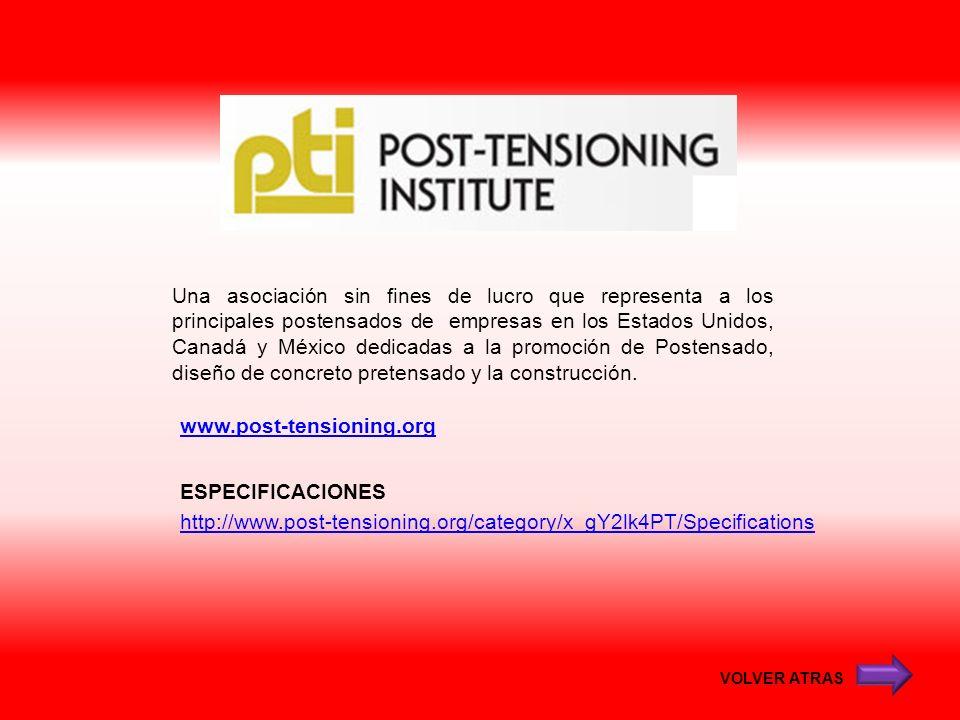 Una asociación sin fines de lucro que representa a los principales postensados de empresas en los Estados Unidos, Canadá y México dedicadas a la promoción de Postensado, diseño de concreto pretensado y la construcción.