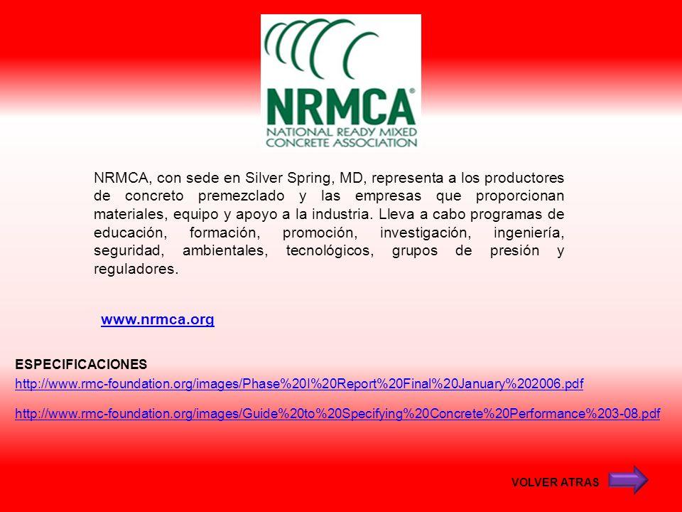 NRMCA, con sede en Silver Spring, MD, representa a los productores de concreto premezclado y las empresas que proporcionan materiales, equipo y apoyo a la industria. Lleva a cabo programas de educación, formación, promoción, investigación, ingeniería, seguridad, ambientales, tecnológicos, grupos de presión y reguladores.