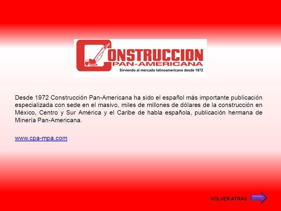 Desde 1972 Construcción Pan-Americana ha sido el español más importante publicación especializada con sede en el masivo, miles de millones de dólares de la construcción en México, Centro y Sur América y el Caribe de habla española, publicación hermana de Minería Pan-Americana. www.cpa-mpa.com