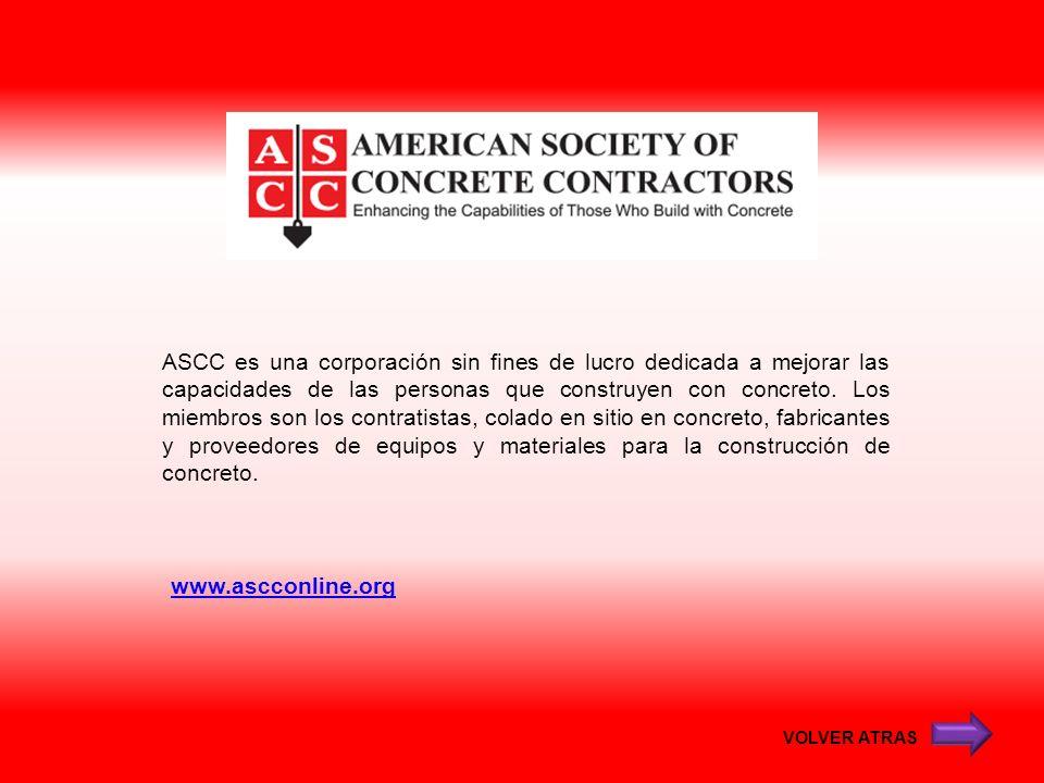 ASCC es una corporación sin fines de lucro dedicada a mejorar las capacidades de las personas que construyen con concreto. Los miembros son los contratistas, colado en sitio en concreto, fabricantes y proveedores de equipos y materiales para la construcción de concreto.
