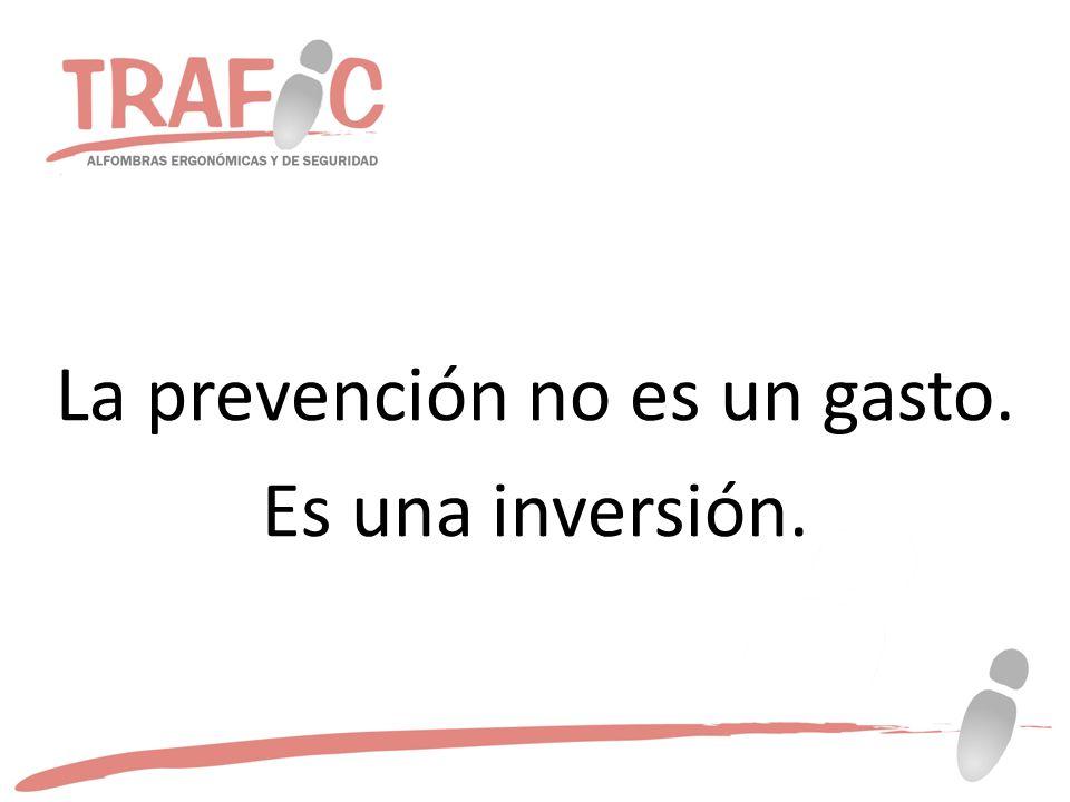 La prevención no es un gasto. Es una inversión.