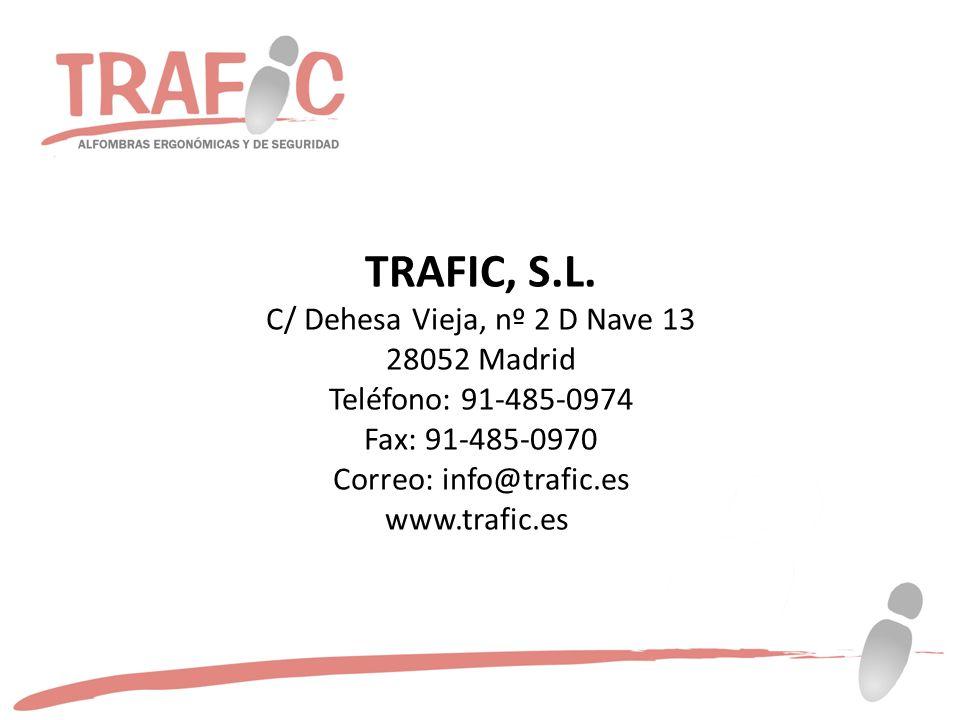 TRAFIC, S.L. C/ Dehesa Vieja, nº 2 D Nave 13 28052 Madrid