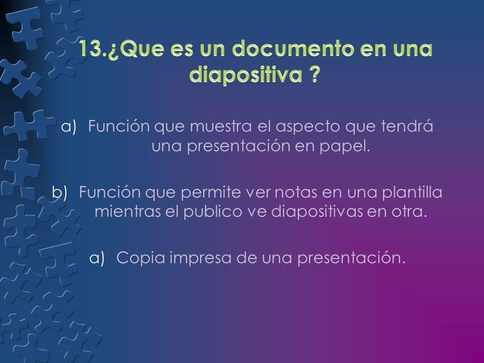 13.¿Que es un documento en una diapositiva