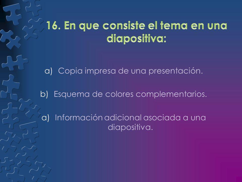 16. En que consiste el tema en una diapositiva: