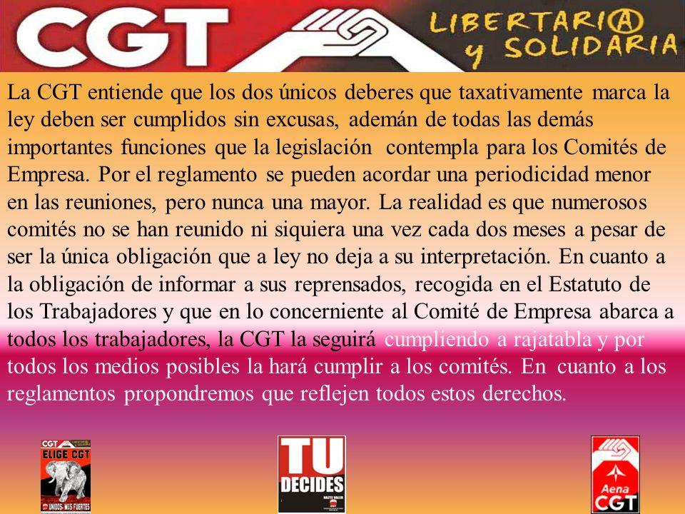 La CGT entiende que los dos únicos deberes que taxativamente marca la ley deben ser cumplidos sin excusas, ademán de todas las demás importantes funciones que la legislación contempla para los Comités de Empresa.
