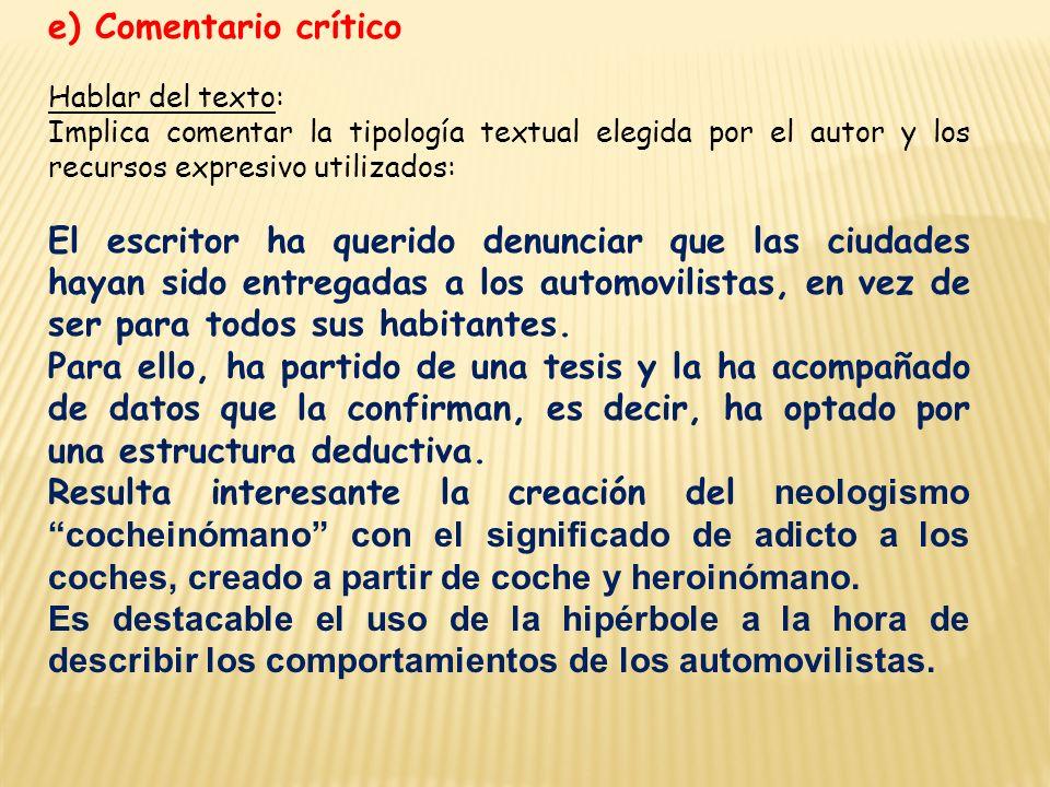 e) Comentario crítico Hablar del texto: Implica comentar la tipología textual elegida por el autor y los recursos expresivo utilizados: