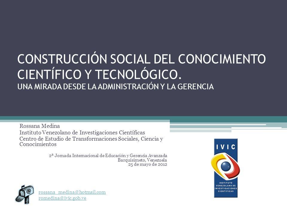 CONSTRUCCIÓN SOCIAL DEL CONOCIMIENTO CIENTÍFICO Y TECNOLÓGICO