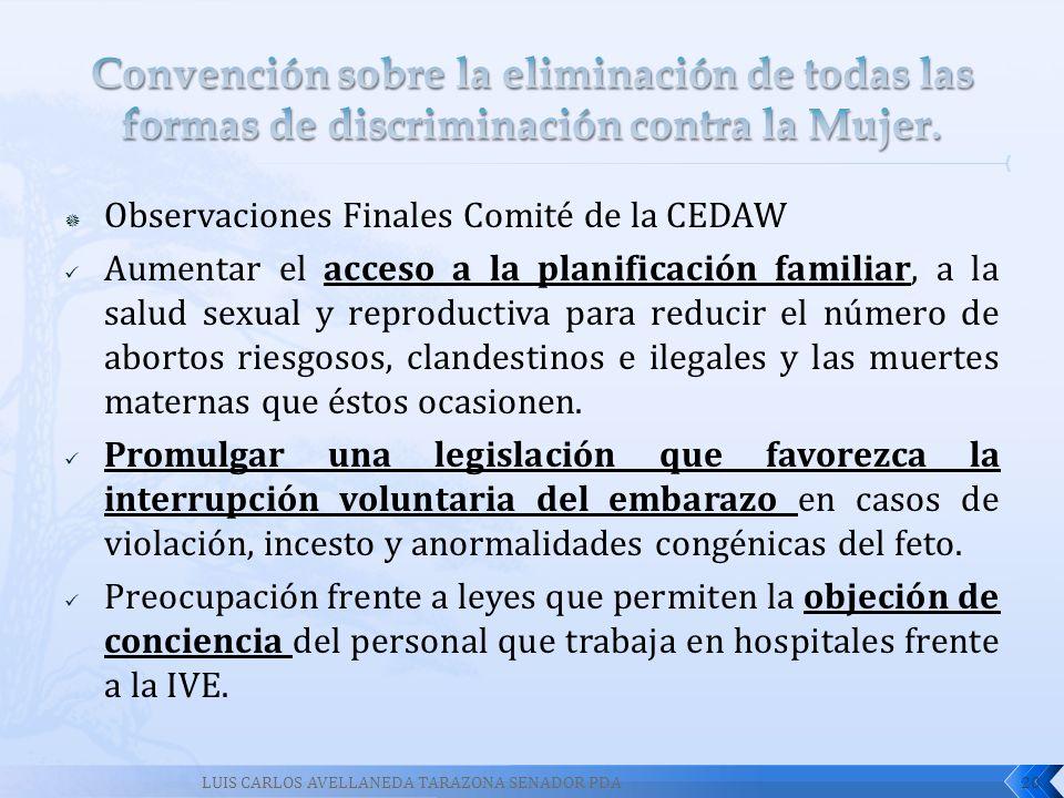 Convención sobre la eliminación de todas las formas de discriminación contra la Mujer.