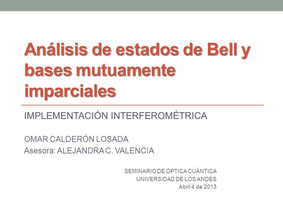 Análisis de estados de Bell y bases mutuamente imparciales