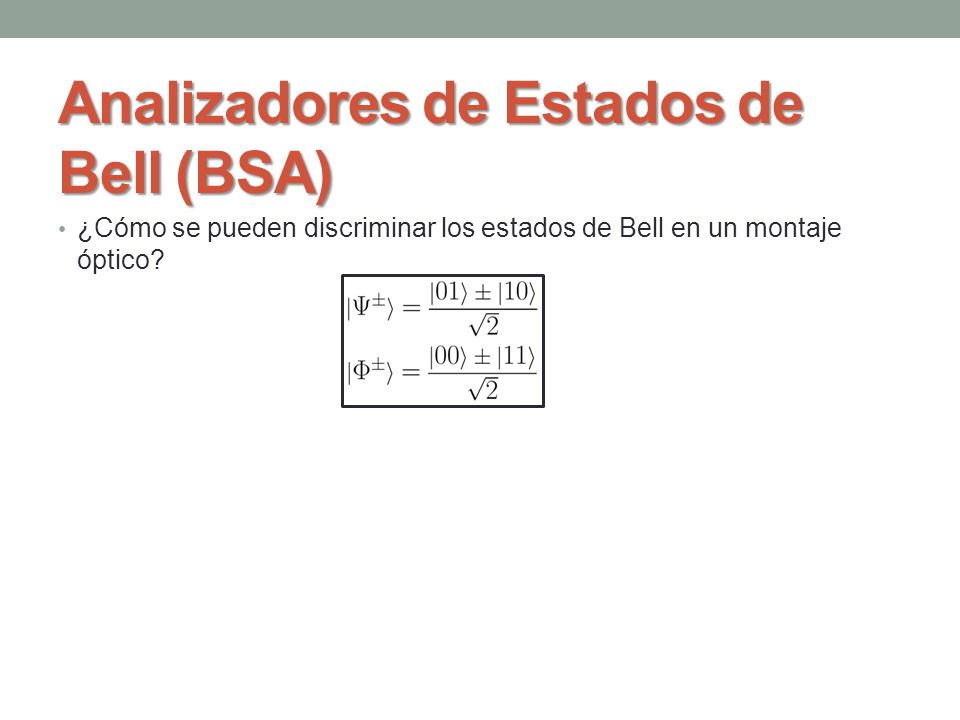 Analizadores de Estados de Bell (BSA)