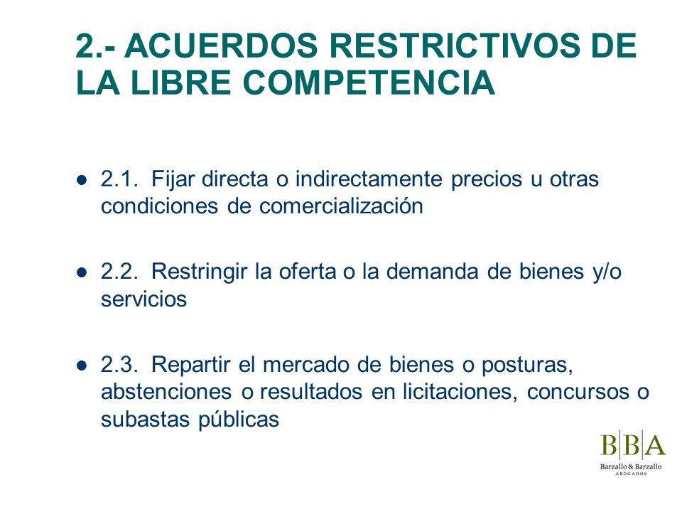 2.- ACUERDOS RESTRICTIVOS DE LA LIBRE COMPETENCIA