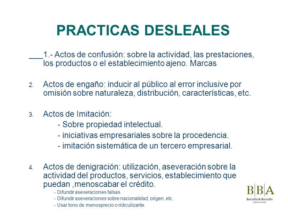 PRACTICAS DESLEALES 1.- Actos de confusión: sobre la actividad, las prestaciones, los productos o el establecimiento ajeno. Marcas.