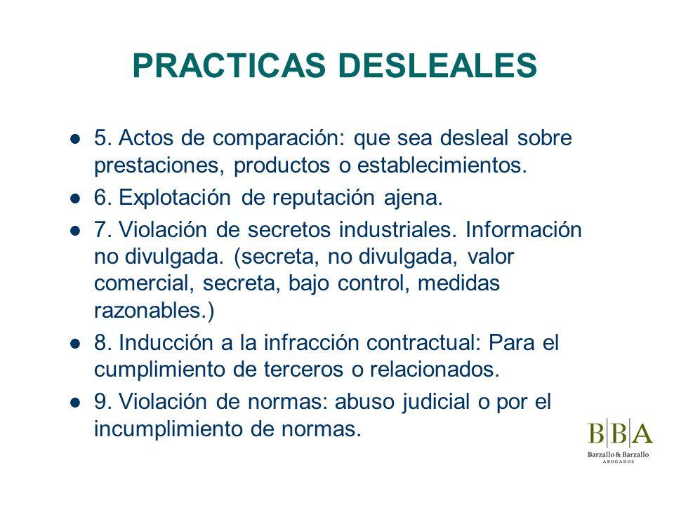 PRACTICAS DESLEALES 5. Actos de comparación: que sea desleal sobre prestaciones, productos o establecimientos.