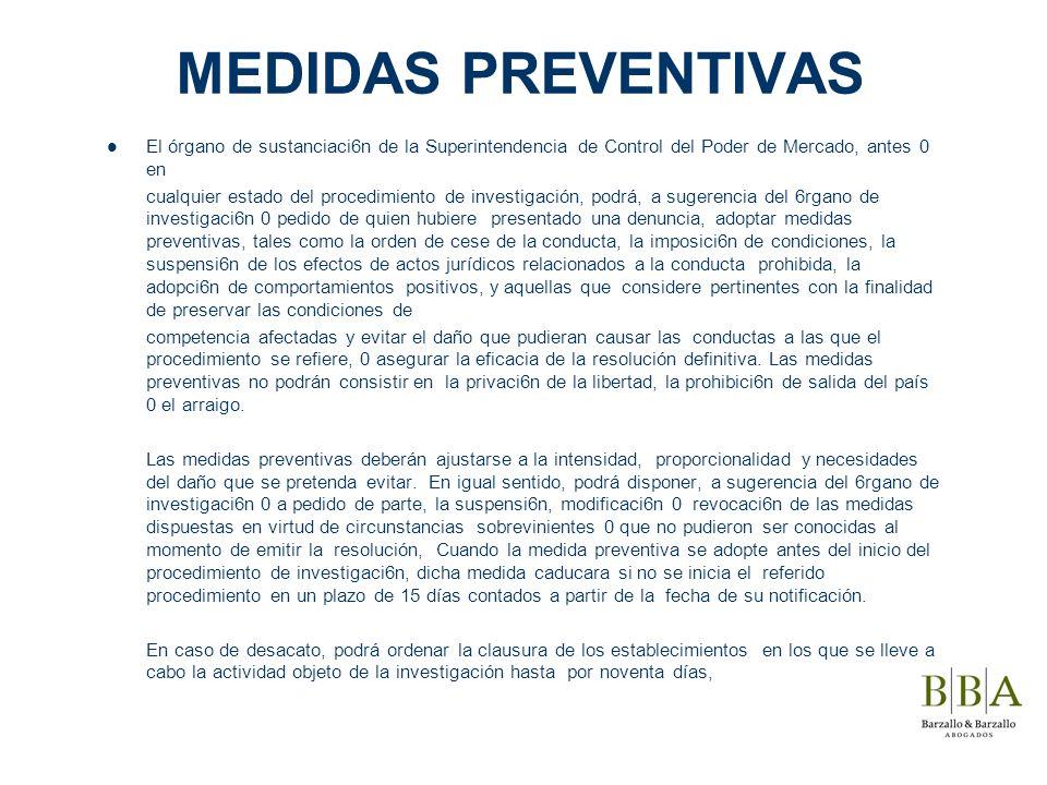 MEDIDAS PREVENTIVAS El órgano de sustanciaci6n de la Superintendencia de Control del Poder de Mercado, antes 0 en.