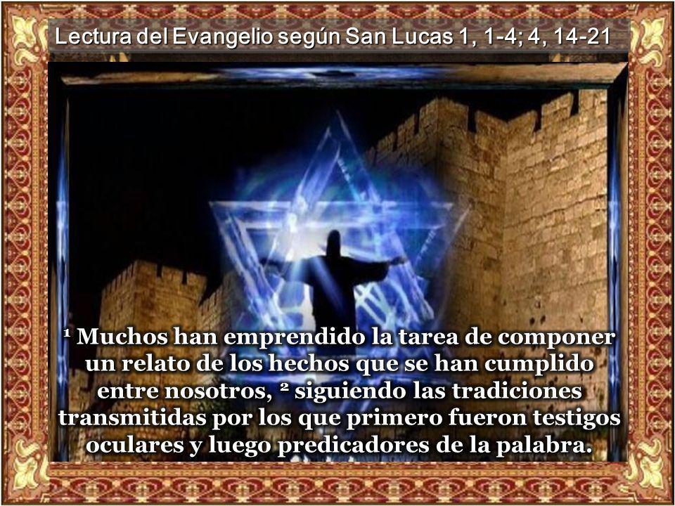 Lectura del Evangelio según San Lucas 1, 1-4; 4, 14-21