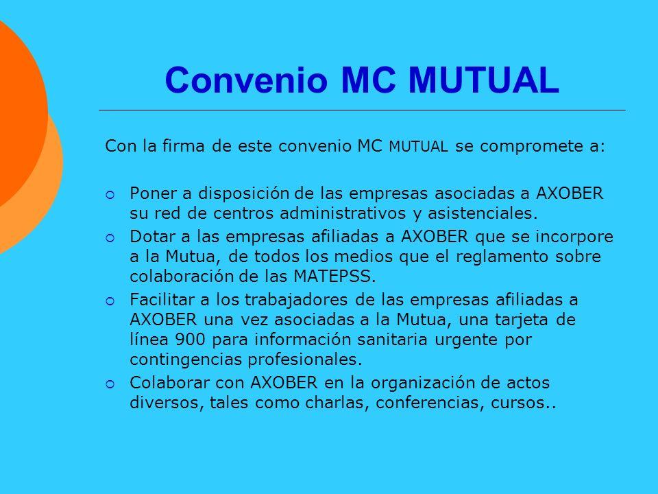 Convenio MC MUTUAL Con la firma de este convenio MC MUTUAL se compromete a: