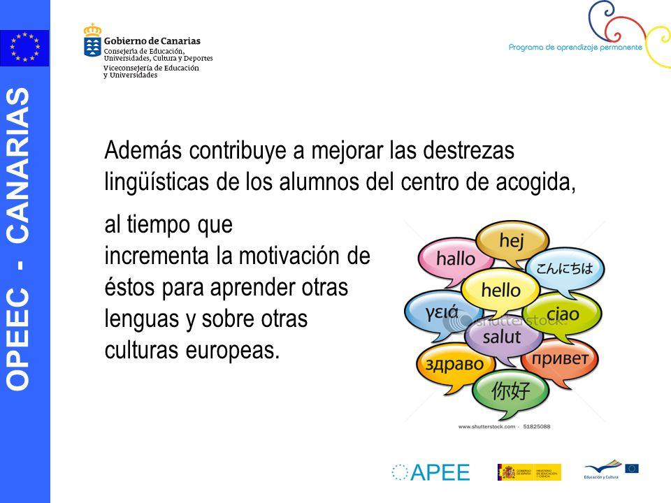 Además contribuye a mejorar las destrezas lingüísticas de los alumnos del centro de acogida,
