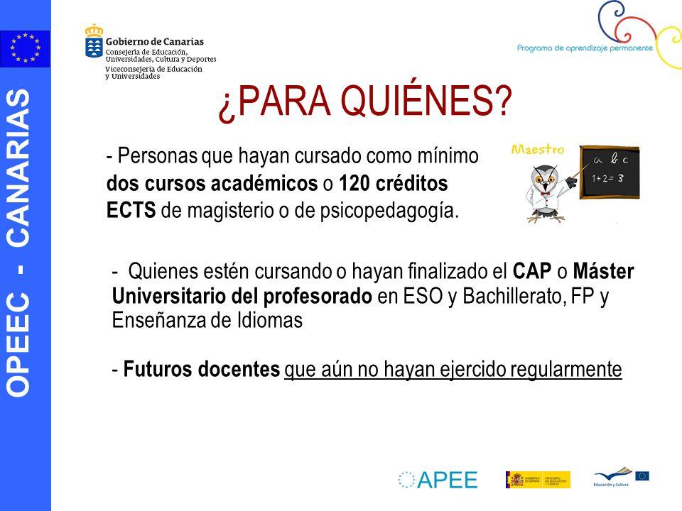 ¿PARA QUIÉNES - Personas que hayan cursado como mínimo dos cursos académicos o 120 créditos ECTS de magisterio o de psicopedagogía.