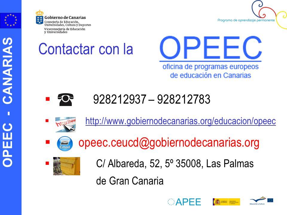 Contactar con la 928212937 – 928212783. http://www.gobiernodecanarias.org/educacion/opeec. opeec.ceucd@gobiernodecanarias.org.