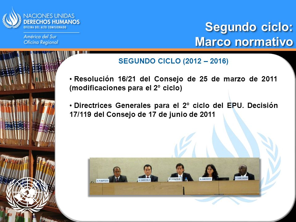 Segundo ciclo: Marco normativo SEGUNDO CICLO (2012 – 2016)
