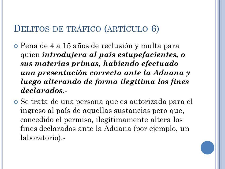 Delitos de tráfico (artículo 6)