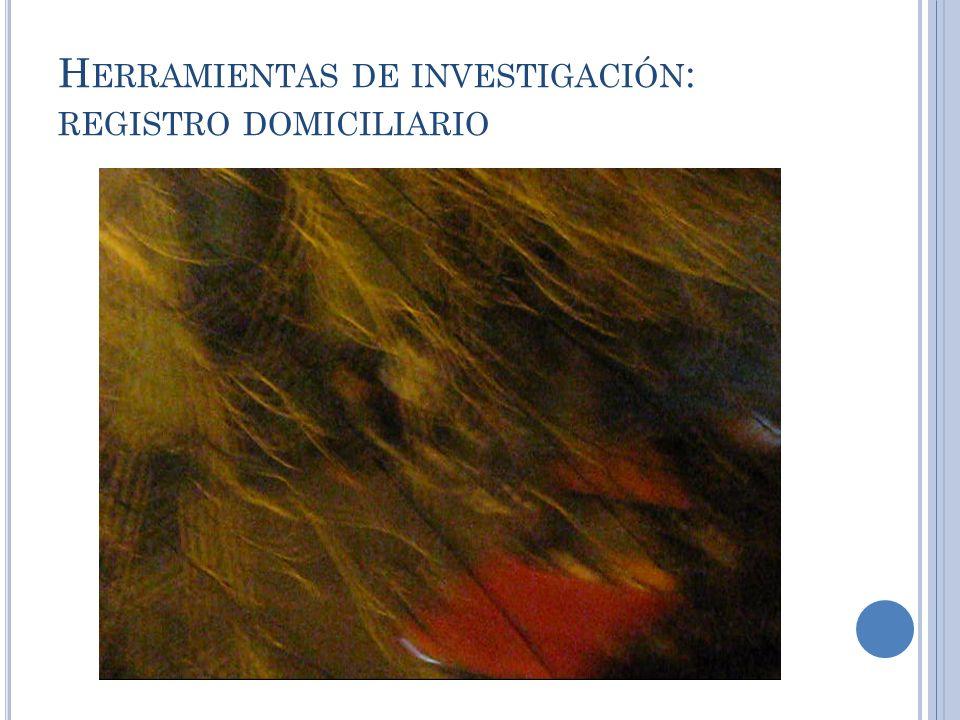Herramientas de investigación: registro domiciliario