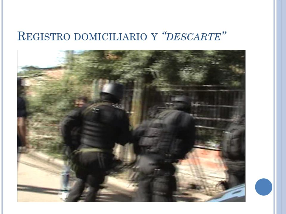 Registro domiciliario y descarte