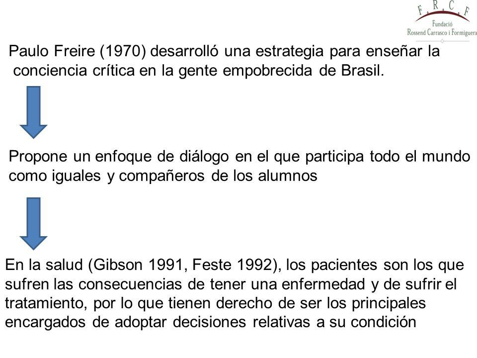 Paulo Freire (1970) desarrolló una estrategia para enseñar la