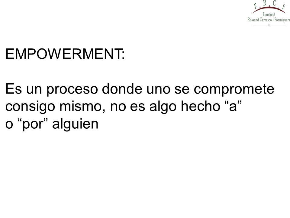 EMPOWERMENT: Es un proceso donde uno se compromete.