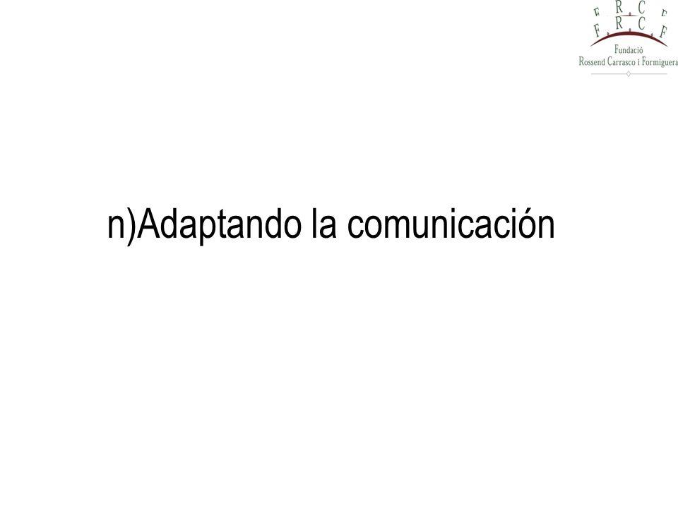 n)Adaptando la comunicación
