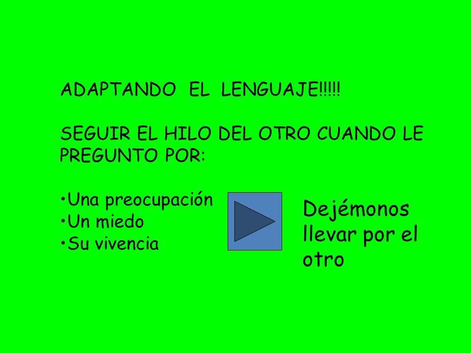 Dejémonos llevar por el otro ADAPTANDO EL LENGUAJE!!!!!