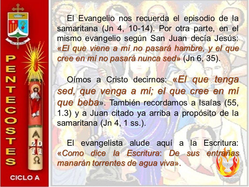 El Evangelio nos recuerda el episodio de la samaritana (Jn 4, 10-14)