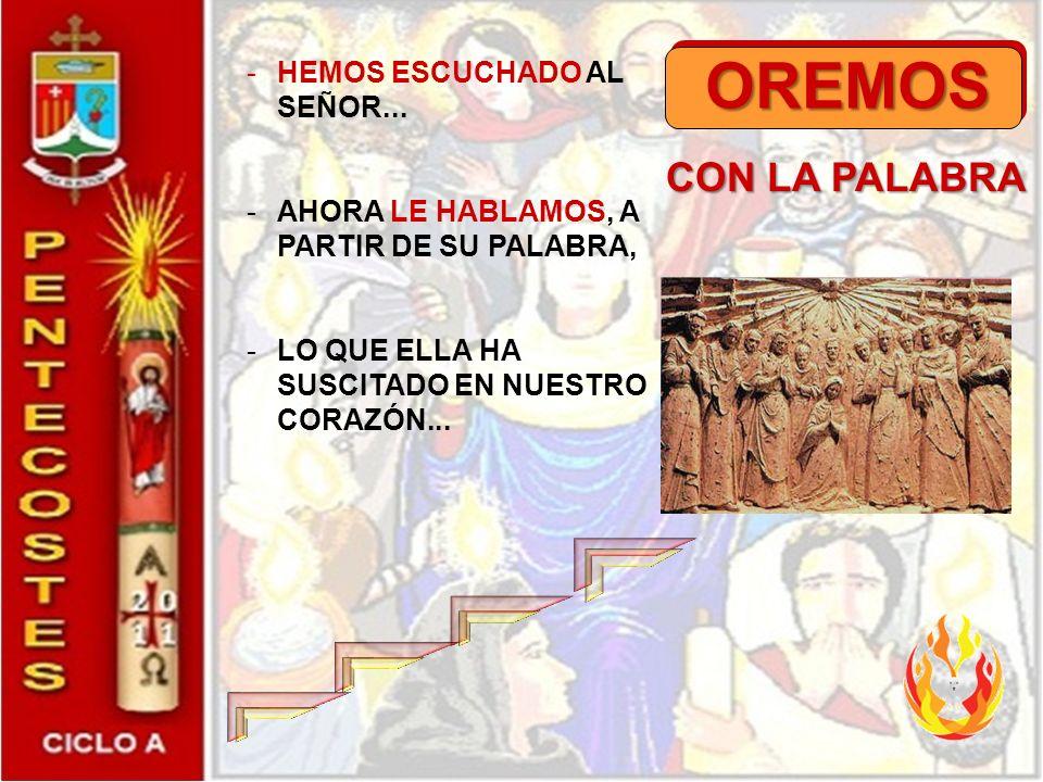 OREMOS CON LA PALABRA HEMOS ESCUCHADO AL SEÑOR...