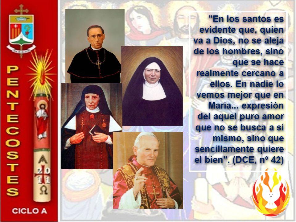 En los santos es evidente que, quien va a Dios, no se aleja de los hombres, sino que se hace realmente cercano a ellos.