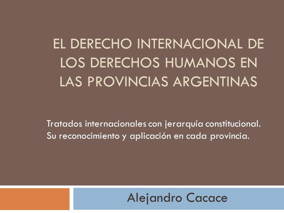 El Derecho Internacional de los Derechos Humanos en las Provincias Argentinas