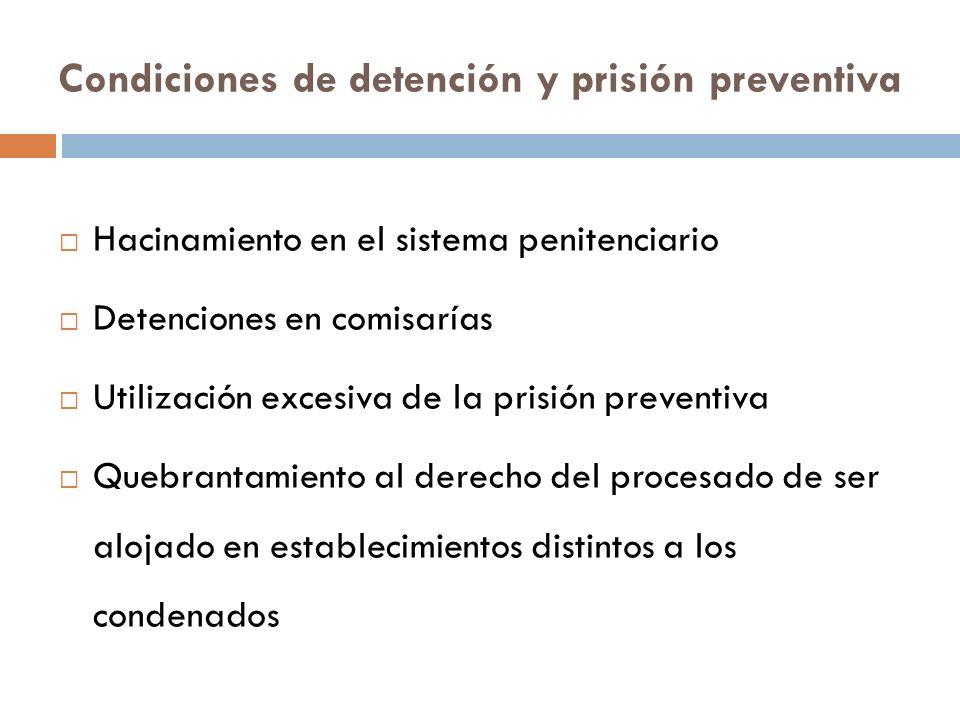 Condiciones de detención y prisión preventiva