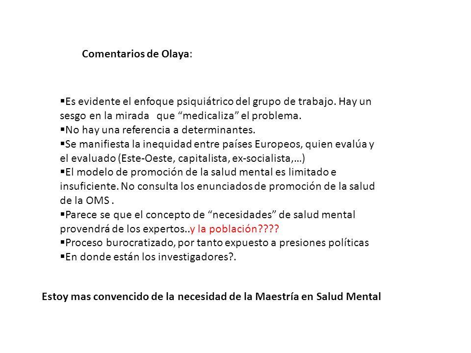 Comentarios de Olaya: Es evidente el enfoque psiquiátrico del grupo de trabajo. Hay un sesgo en la mirada que medicaliza el problema.