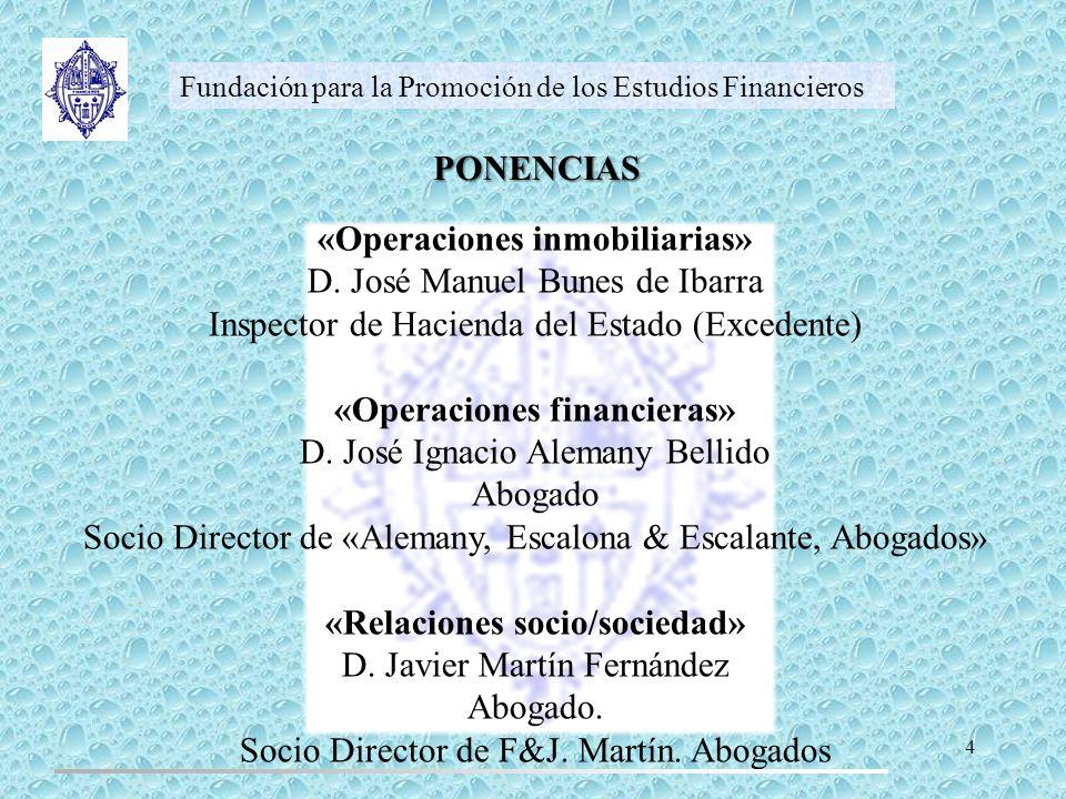 «Operaciones inmobiliarias» D. José Manuel Bunes de Ibarra