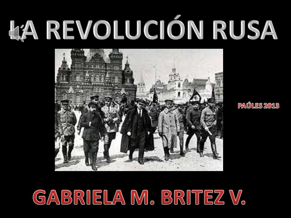 LA REVOLUCIÓN RUSA PAÚLES 2013 GABRIELA M. BRITEZ V.