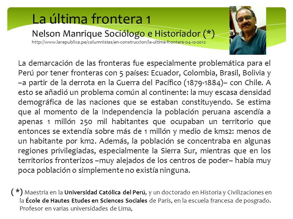 La última frontera 1 Nelson Manrique Sociólogo e Historiador (*)