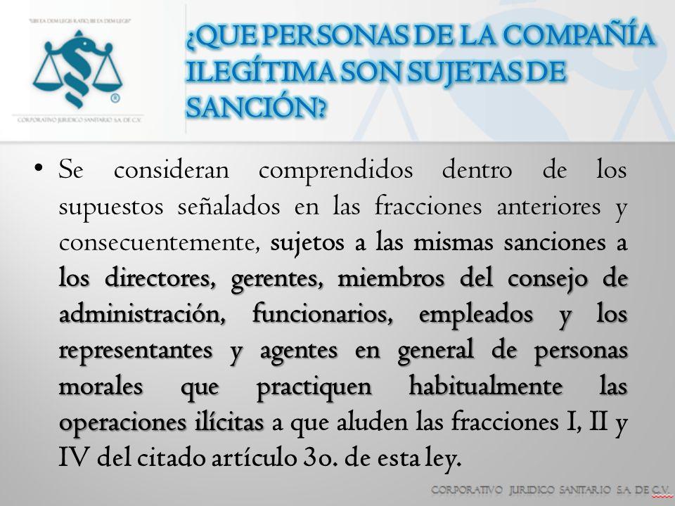 ¿QUE PERSONAS DE LA COMPAÑÍA ILEGÍTIMA SON SUJETAS DE SANCIÓN