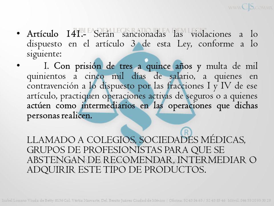 Artículo 141.- Serán sancionadas las violaciones a lo dispuesto en el artículo 3 de esta Ley, conforme a lo siguiente: