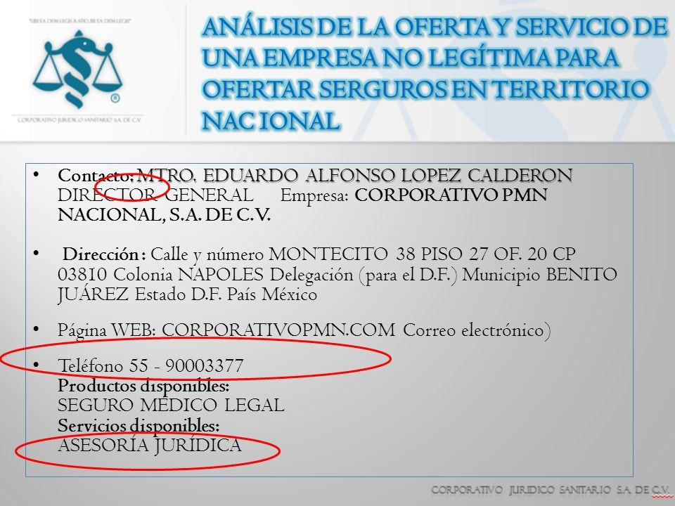 ANÁLISIS DE LA OFERTA Y SERVICIO DE UNA EMPRESA NO LEGÍTIMA PARA OFERTAR SERGUROS EN TERRITORIO NAC IONAL