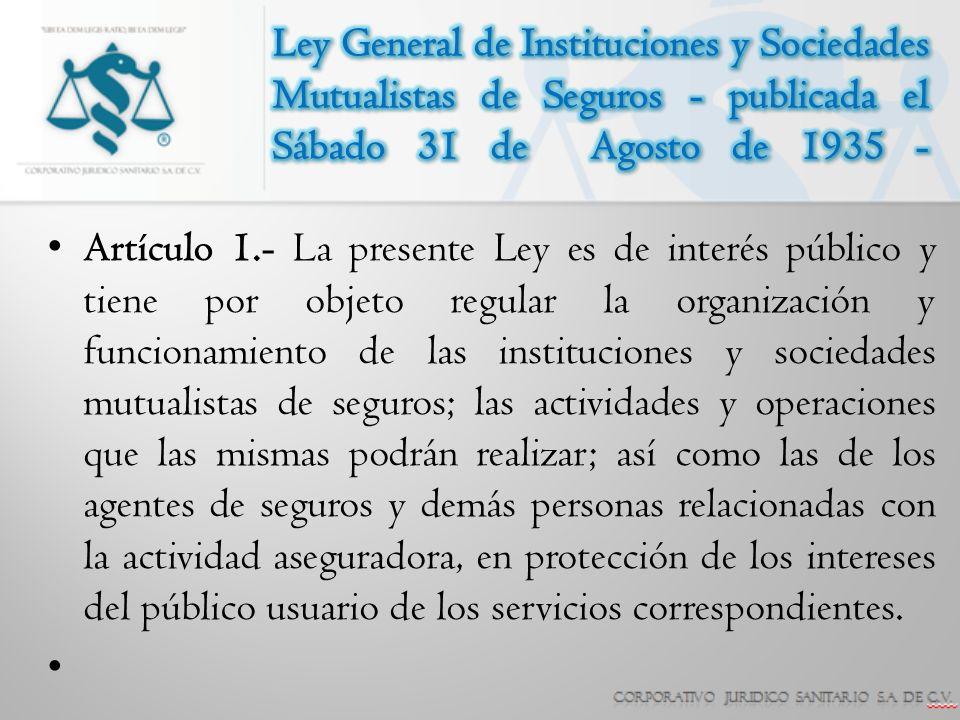 Ley General de Instituciones y Sociedades Mutualistas de Seguros - publicada el Sábado 31 de Agosto de 1935 -