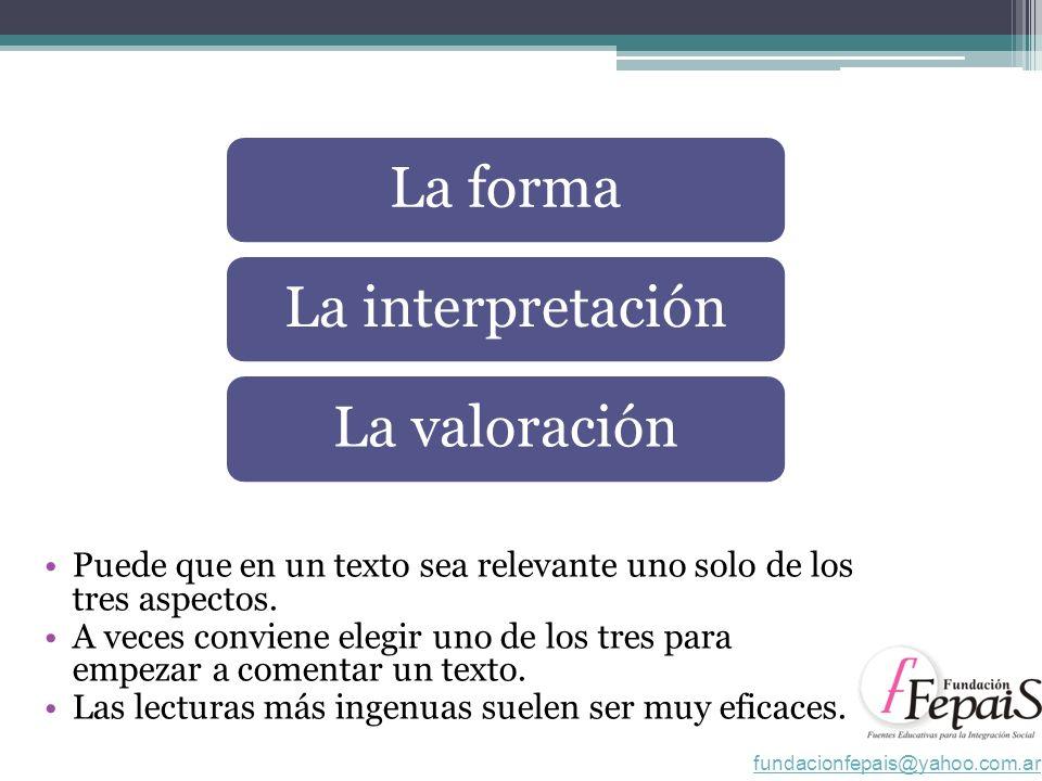 La forma La interpretación La valoración
