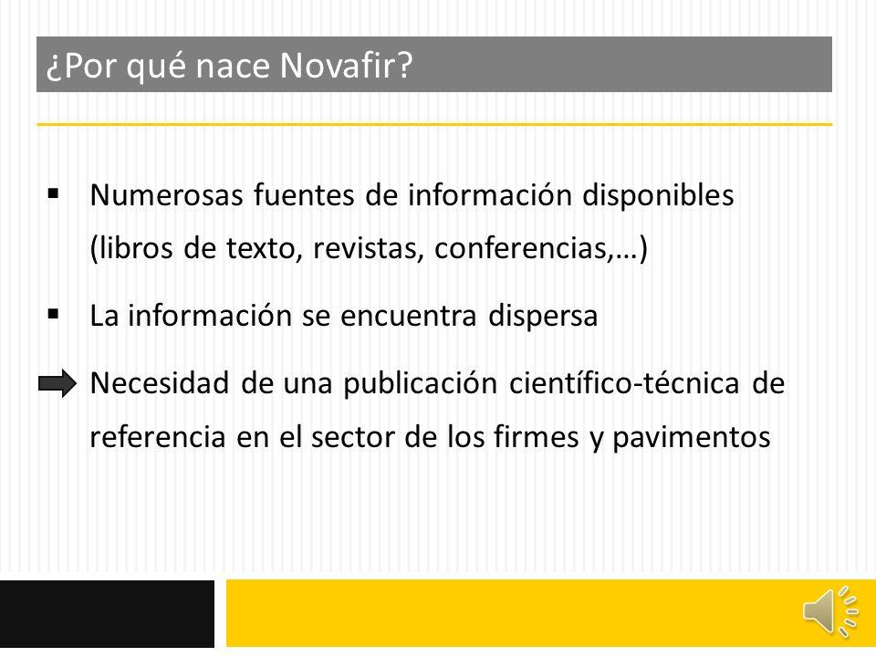 ¿Por qué nace Novafir Numerosas fuentes de información disponibles (libros de texto, revistas, conferencias,…)