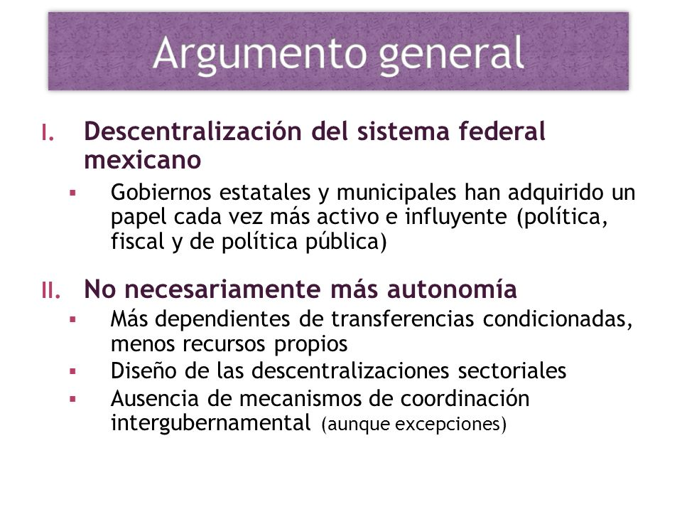 Argumento general Descentralización del sistema federal mexicano