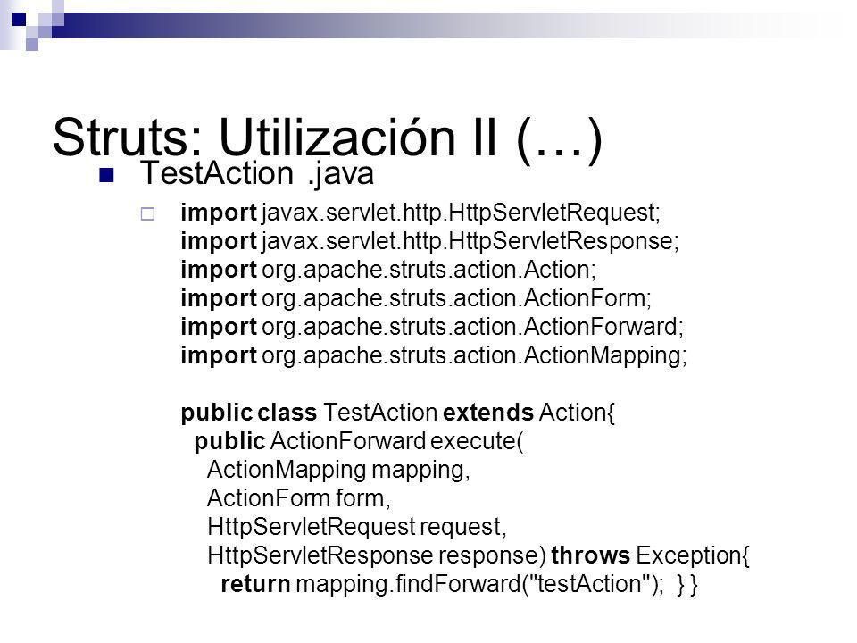 Struts: Utilización II (…)