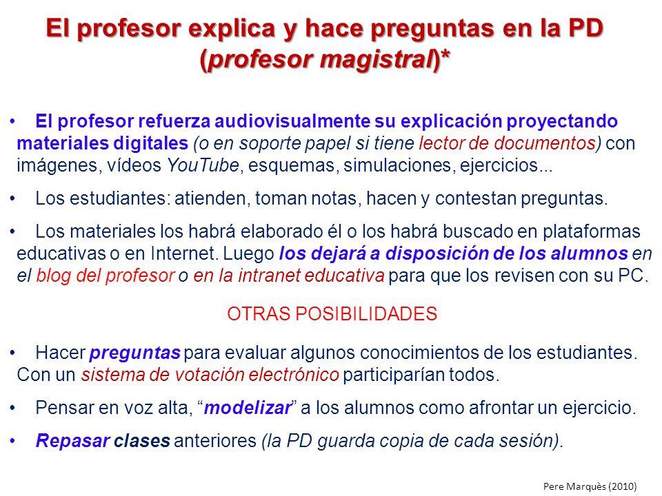 El profesor explica y hace preguntas en la PD (profesor magistral)*